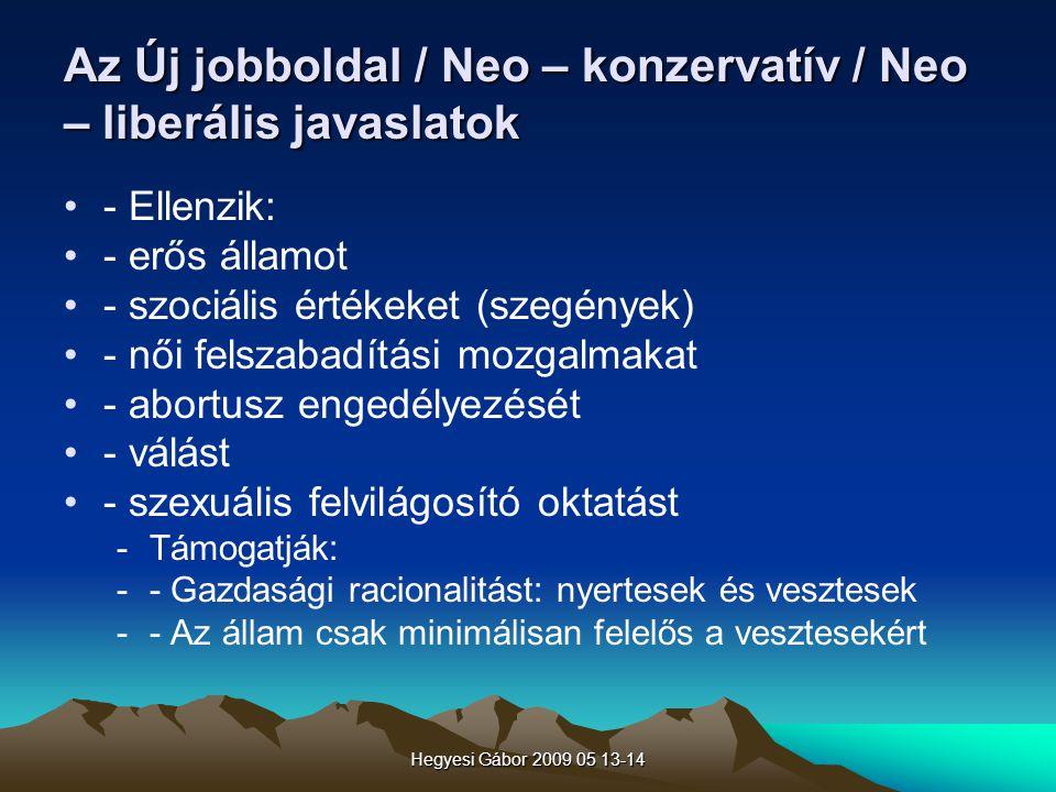 Az Új jobboldal / Neo – konzervatív / Neo – liberális javaslatok
