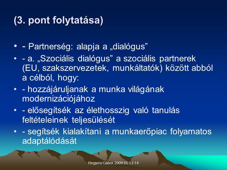 "- Partnerség: alapja a ""dialógus"