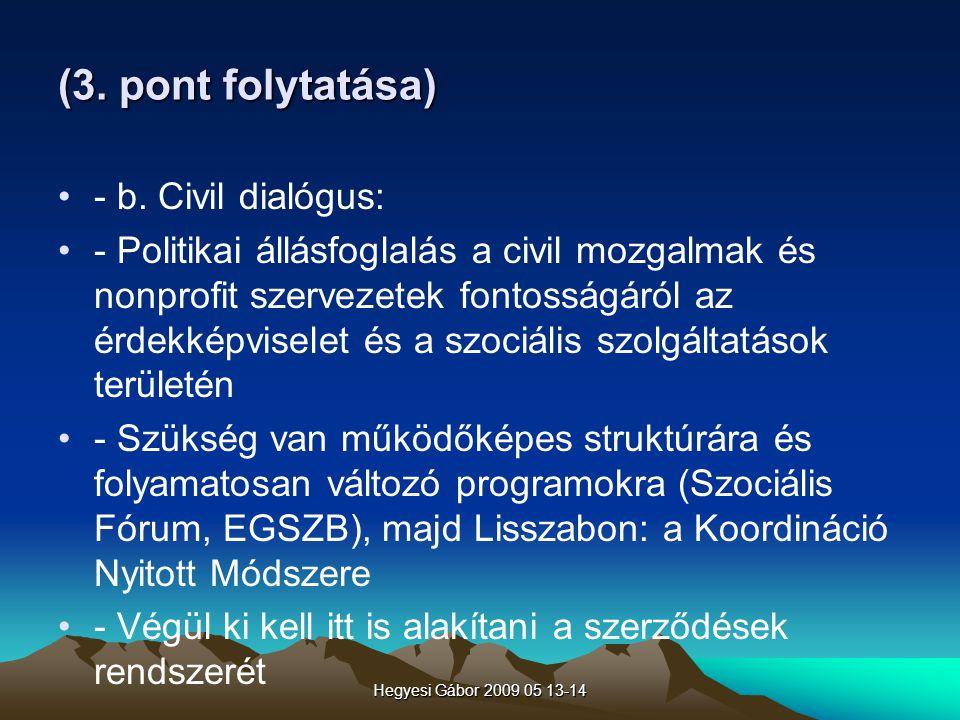 (3. pont folytatása) - b. Civil dialógus: