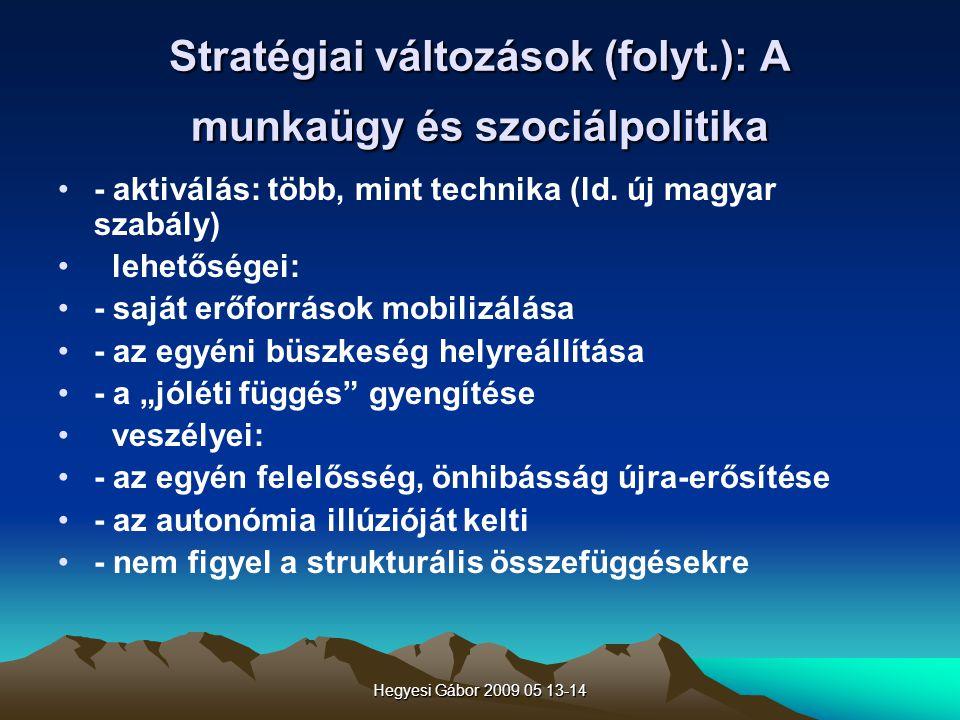 Stratégiai változások (folyt.): A munkaügy és szociálpolitika