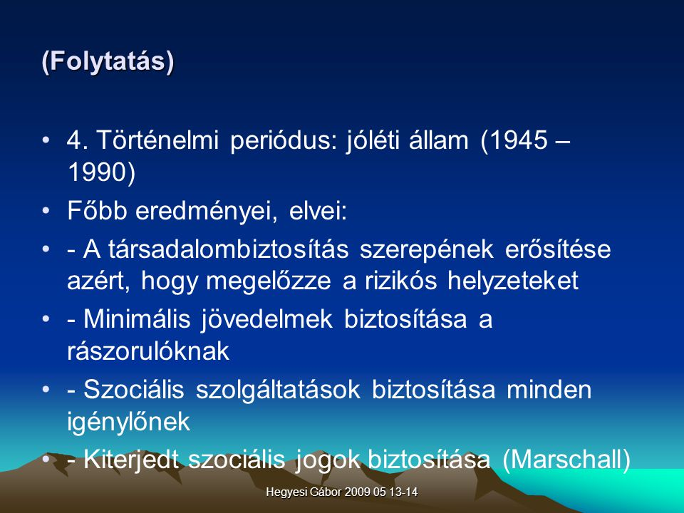 4. Történelmi periódus: jóléti állam (1945 – 1990)