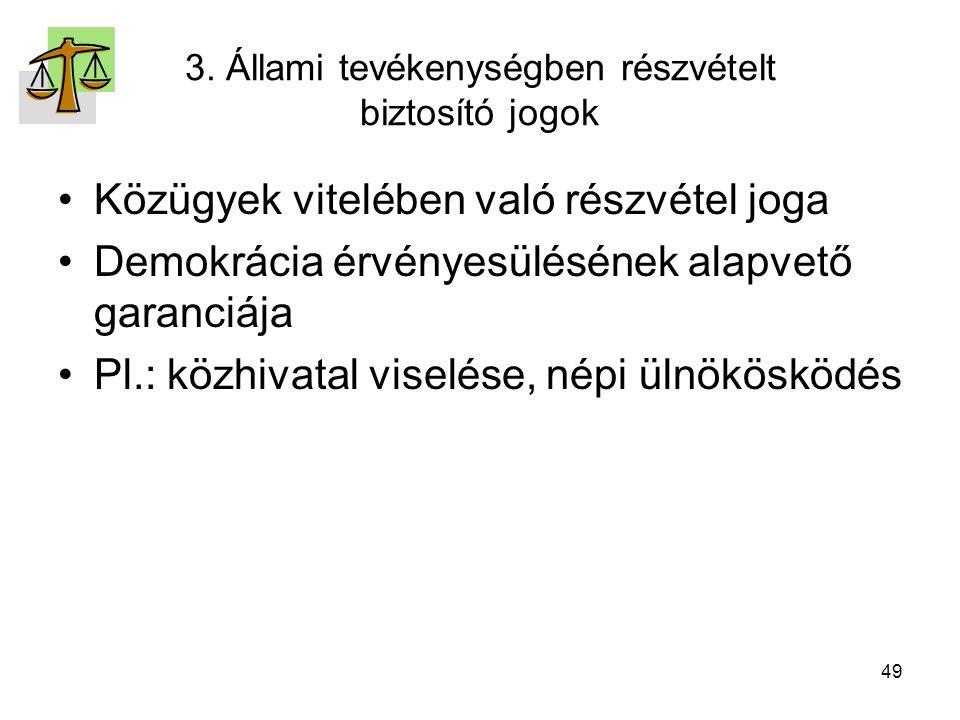3. Állami tevékenységben részvételt biztosító jogok