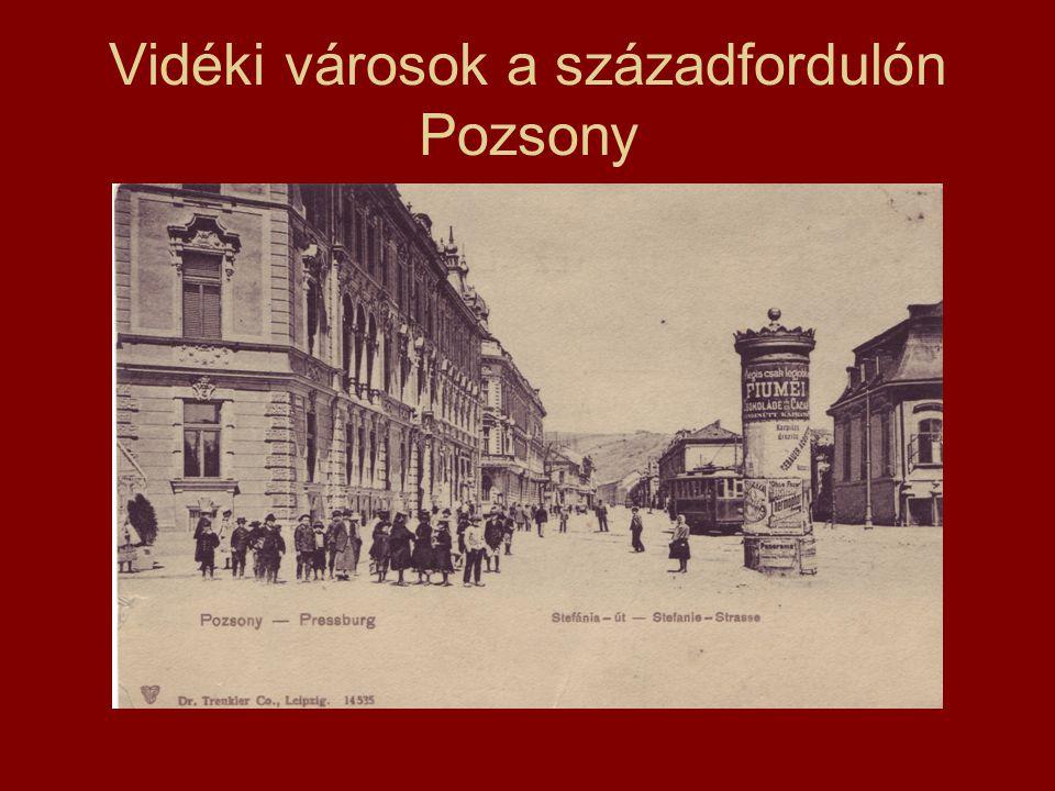 Vidéki városok a századfordulón Pozsony