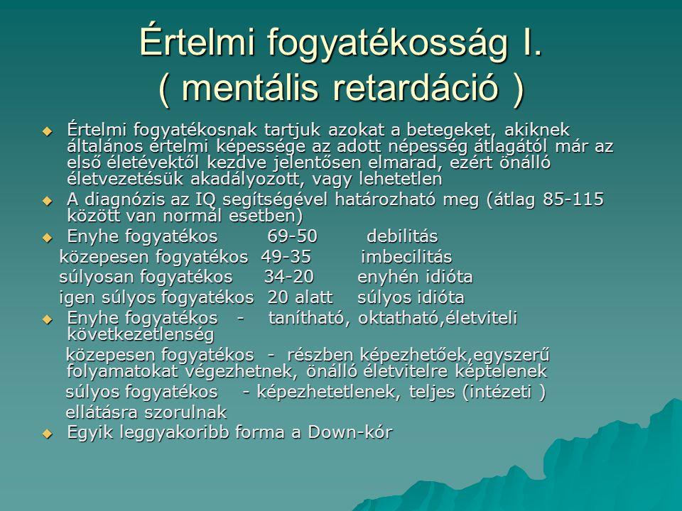 Értelmi fogyatékosság I. ( mentális retardáció )