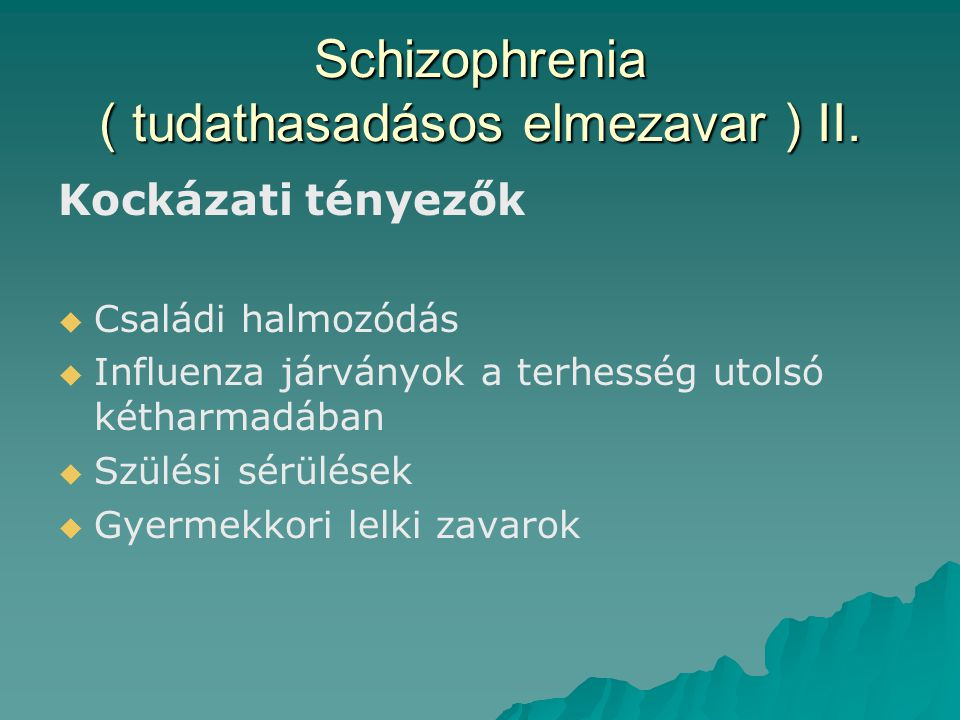 Schizophrenia ( tudathasadásos elmezavar ) II.