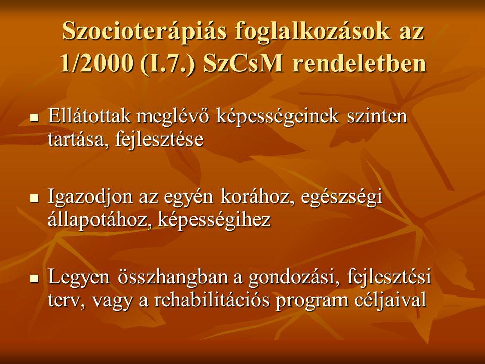 Szocioterápiás foglalkozások az 1/2000 (I.7.) SzCsM rendeletben
