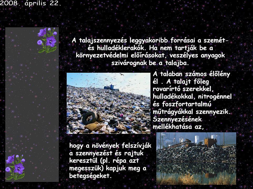 A talajszennyezés leggyakoribb forrásai a szemét- és hulladéklerakók