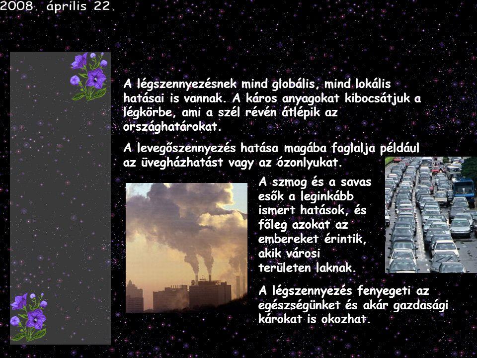 A légszennyezésnek mind globális, mind lokális hatásai is vannak