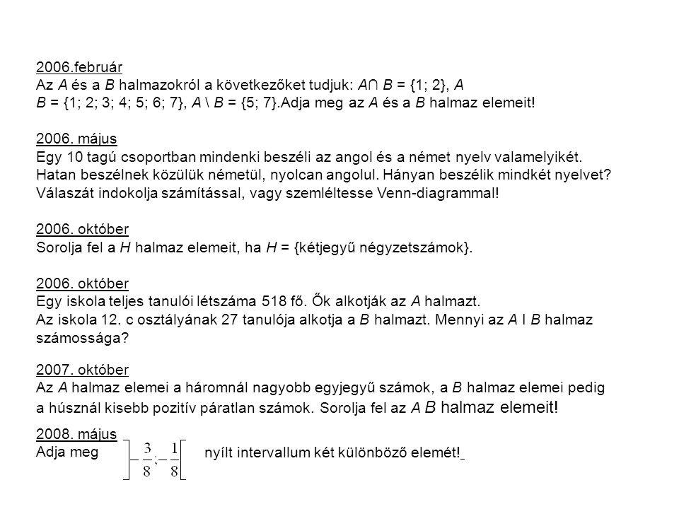 Az A és a B halmazokról a következőket tudjuk: A∩ B = {1; 2}, A