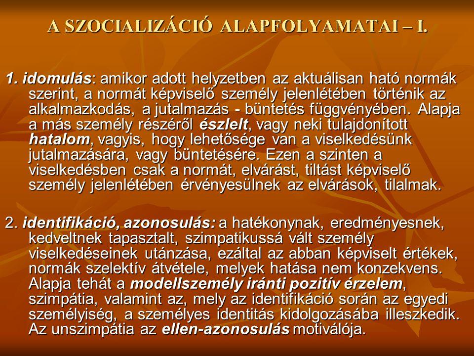 A SZOCIALIZÁCIÓ ALAPFOLYAMATAI – I.