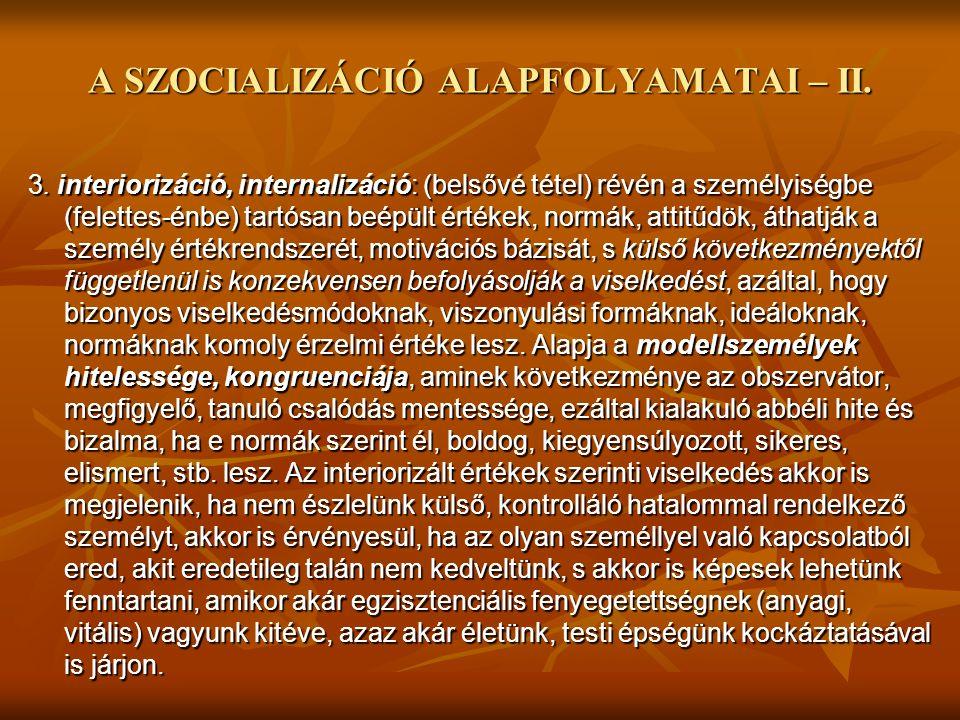 A SZOCIALIZÁCIÓ ALAPFOLYAMATAI – II.