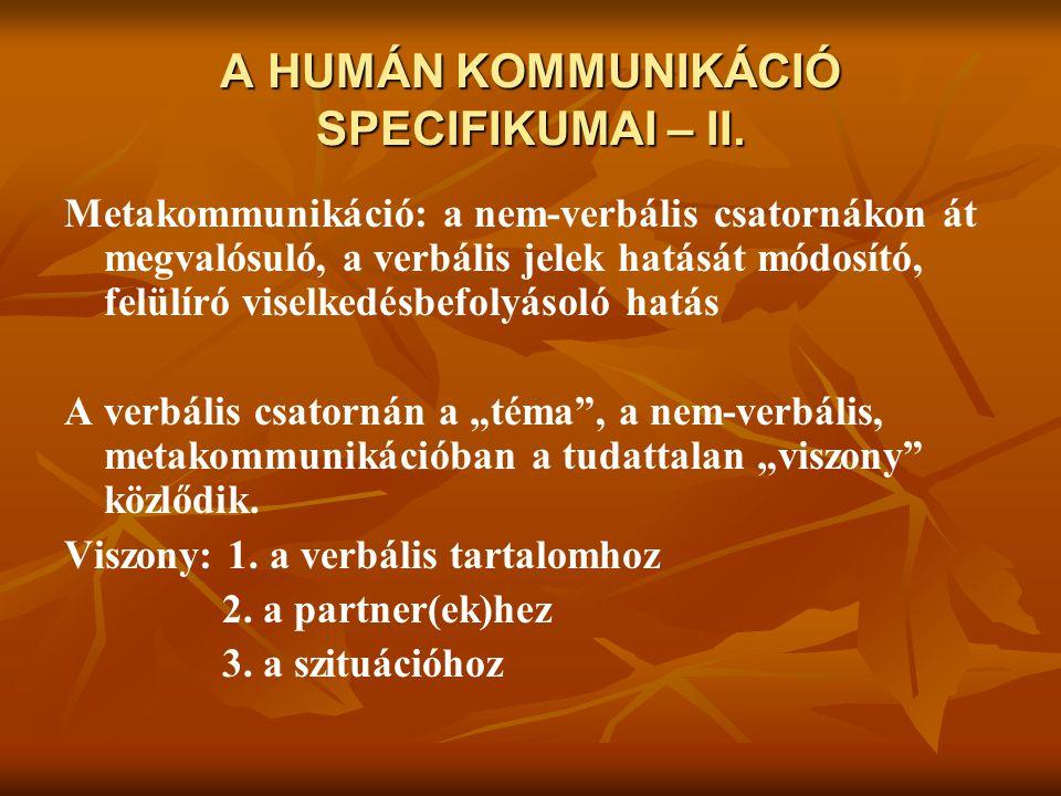 A HUMÁN KOMMUNIKÁCIÓ SPECIFIKUMAI – II.
