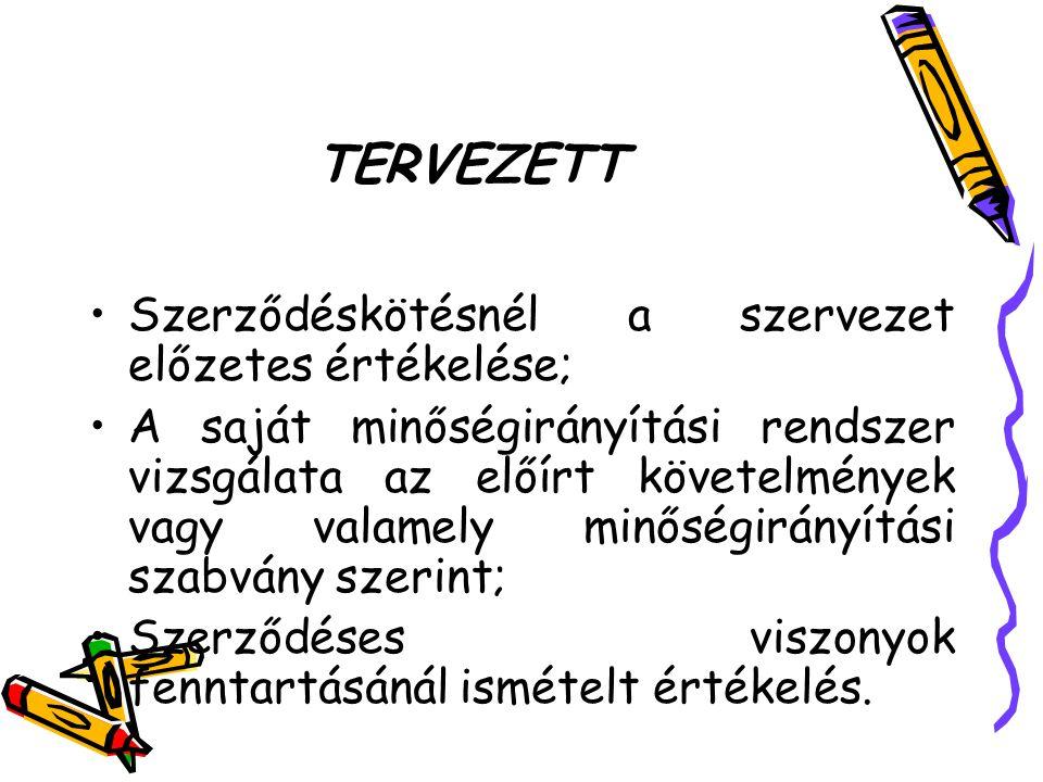 TERVEZETT Szerződéskötésnél a szervezet előzetes értékelése;