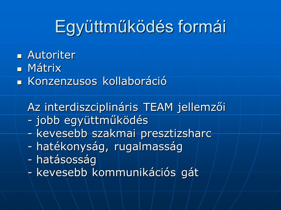 Együttműködés formái Autoriter Mátrix Konzenzusos kollaboráció