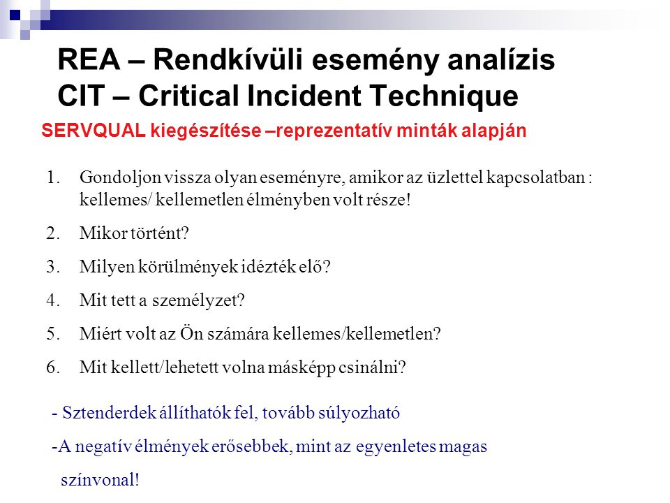 REA – Rendkívüli esemény analízis CIT – Critical Incident Technique