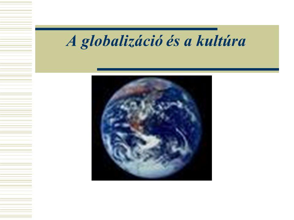 A globalizáció és a kultúra