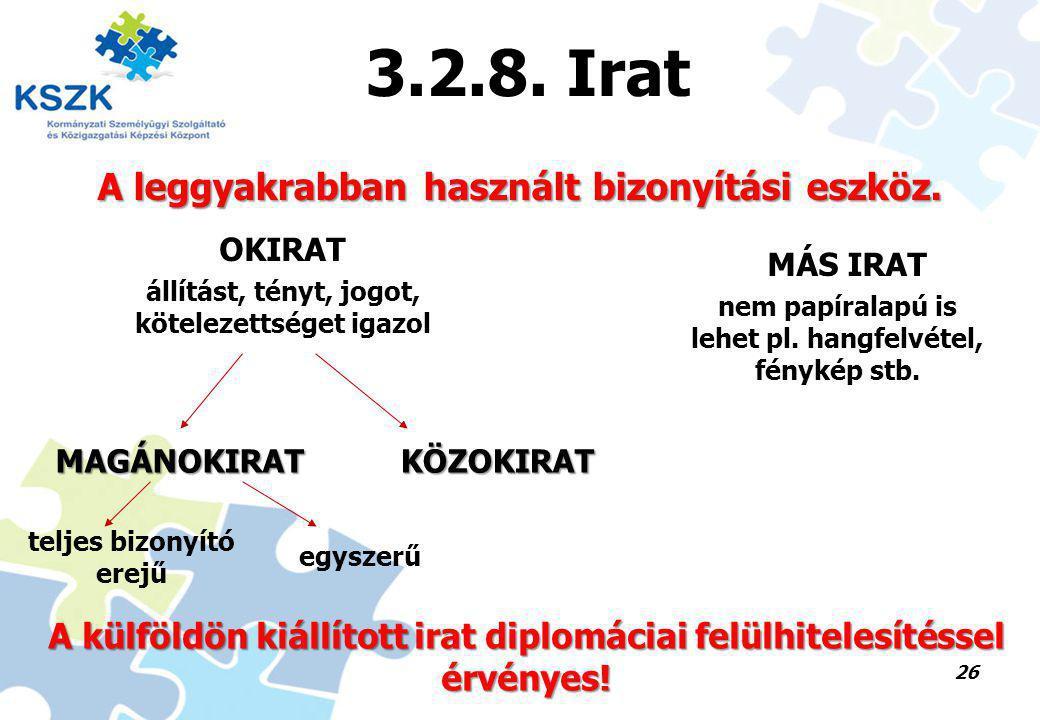 3.2.8. Irat A leggyakrabban használt bizonyítási eszköz.