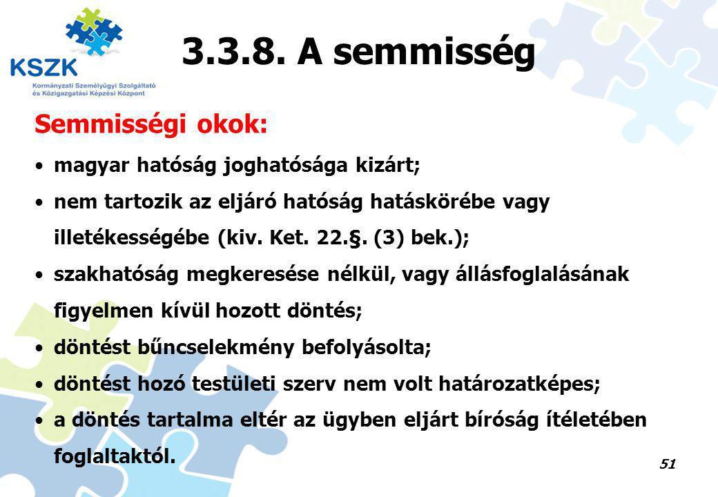 3.3.8. A semmisség Semmisségi okok: magyar hatóság joghatósága kizárt;