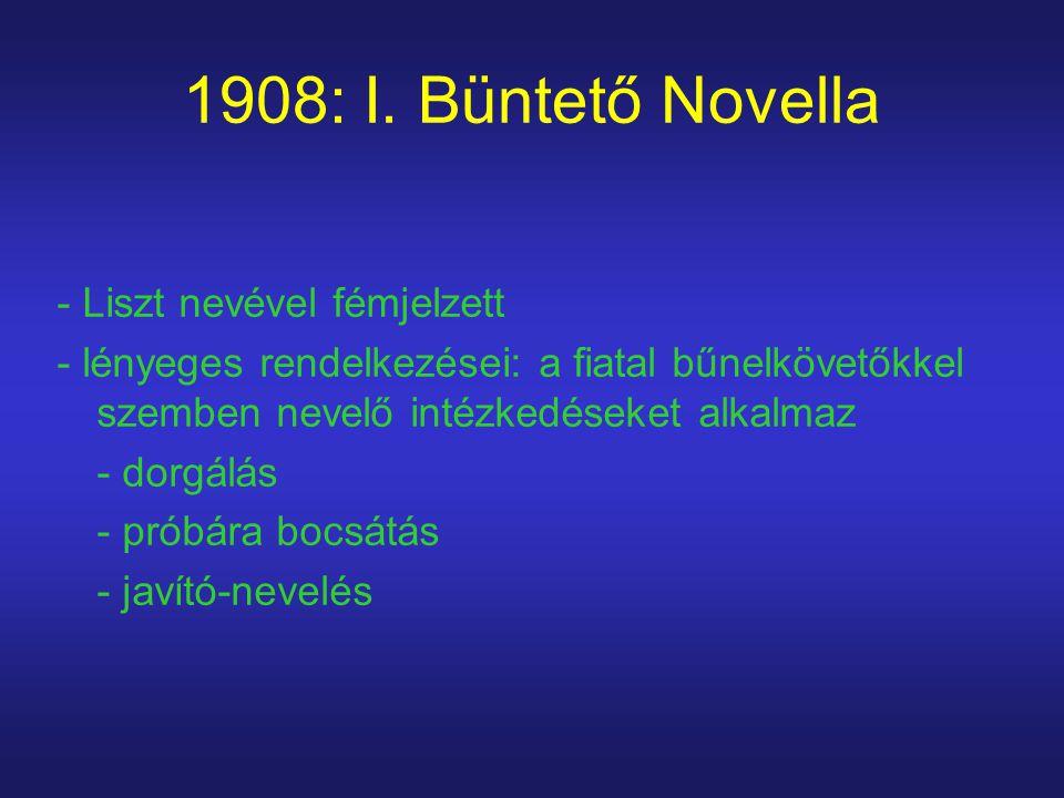 1908: I. Büntető Novella - Liszt nevével fémjelzett