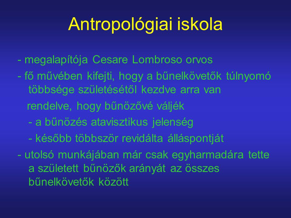 Antropológiai iskola - megalapítója Cesare Lombroso orvos