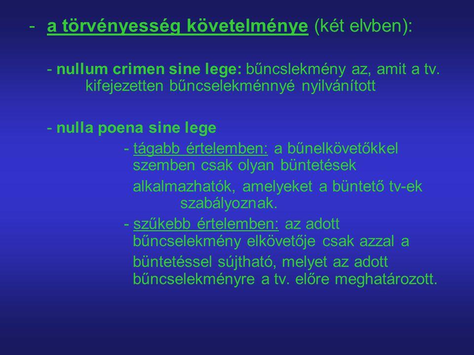 a törvényesség követelménye (két elvben):