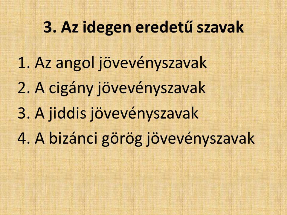 3. Az idegen eredetű szavak