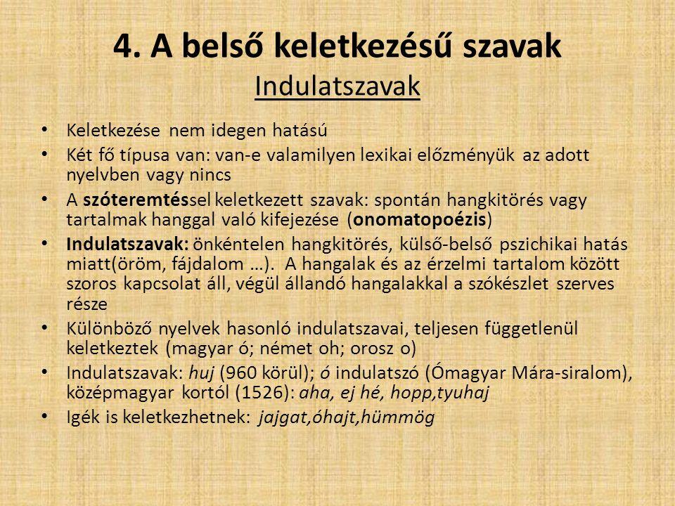4. A belső keletkezésű szavak Indulatszavak