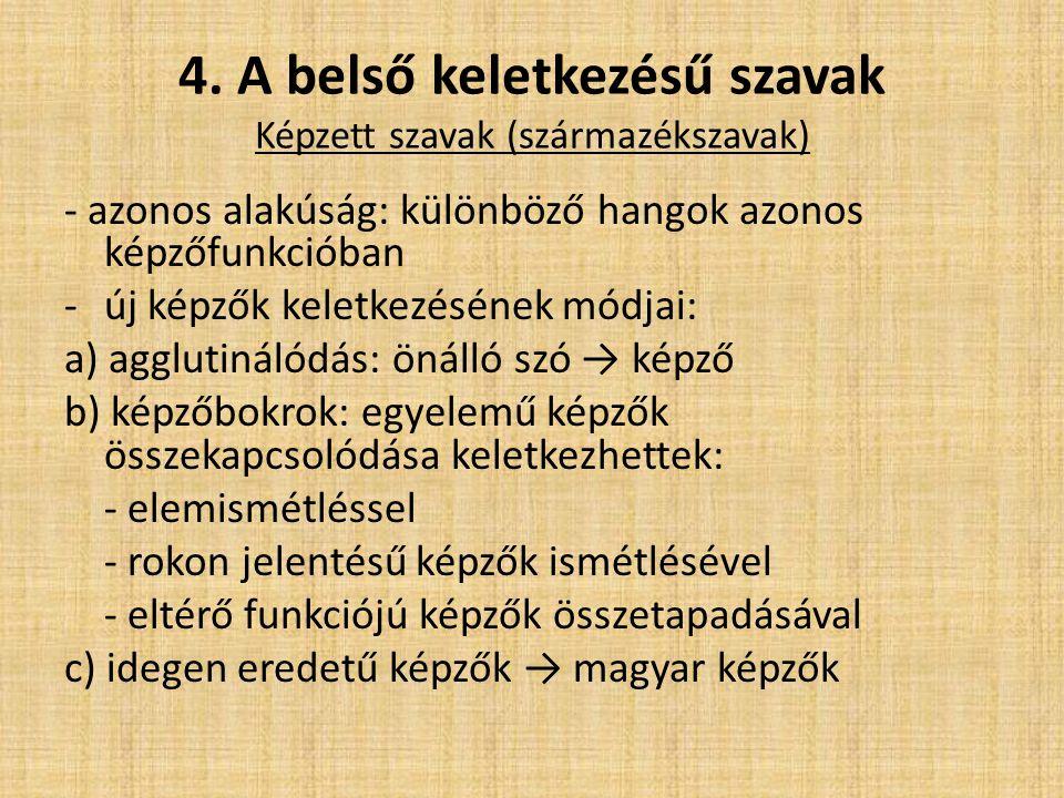 4. A belső keletkezésű szavak Képzett szavak (származékszavak)