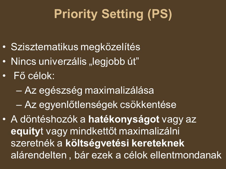 Priority Setting (PS) Szisztematikus megközelítés