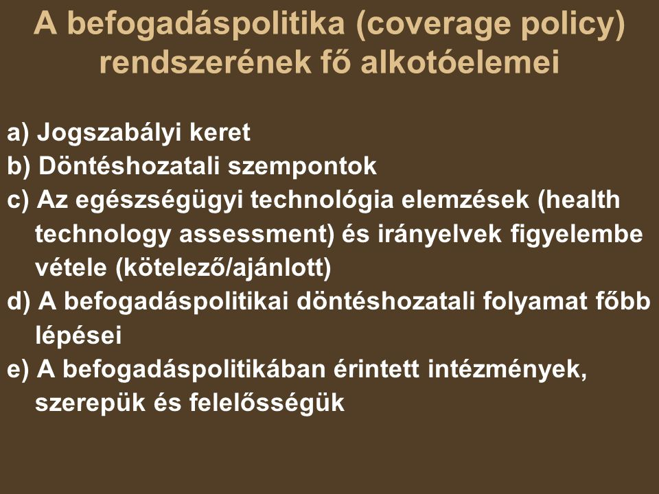 A befogadáspolitika (coverage policy) rendszerének fő alkotóelemei