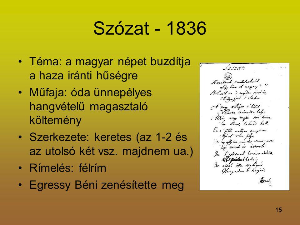 Szózat - 1836 Téma: a magyar népet buzdítja a haza iránti hűségre
