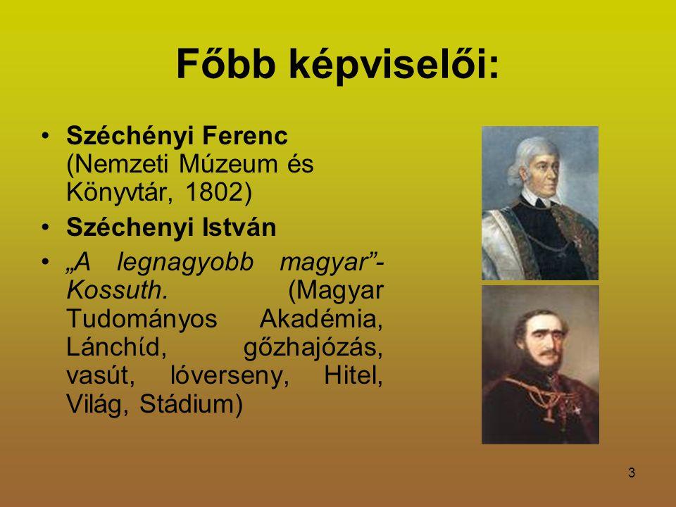 Főbb képviselői: Széchényi Ferenc (Nemzeti Múzeum és Könyvtár, 1802)