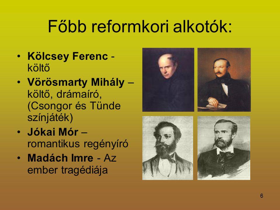 Főbb reformkori alkotók: