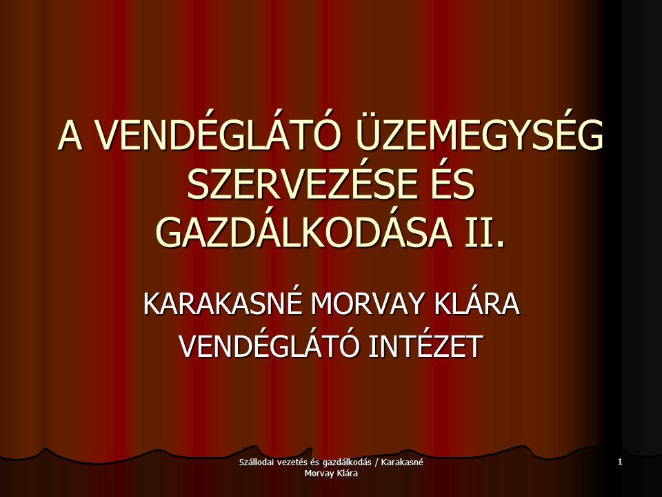 A VENDÉGLÁTÓ ÜZEMEGYSÉG SZERVEZÉSE ÉS GAZDÁLKODÁSA II.