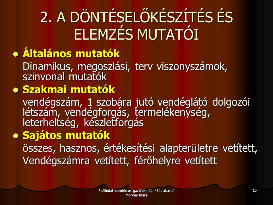 2. A DÖNTÉSELŐKÉSZÍTÉS ÉS ELEMZÉS MUTATÓI
