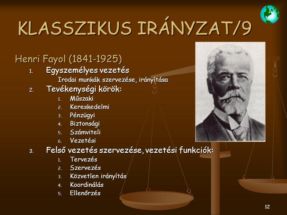 KLASSZIKUS IRÁNYZAT/9 Henri Fayol (1841-1925) Egyszemélyes vezetés