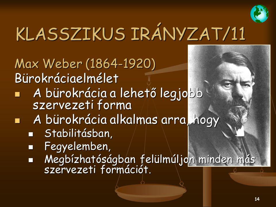 KLASSZIKUS IRÁNYZAT/11 Max Weber (1864-1920) Bürokráciaelmélet