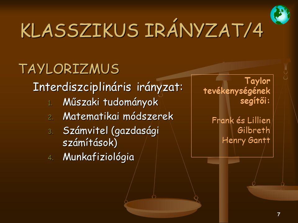 KLASSZIKUS IRÁNYZAT/4 TAYLORIZMUS Interdiszciplináris irányzat: