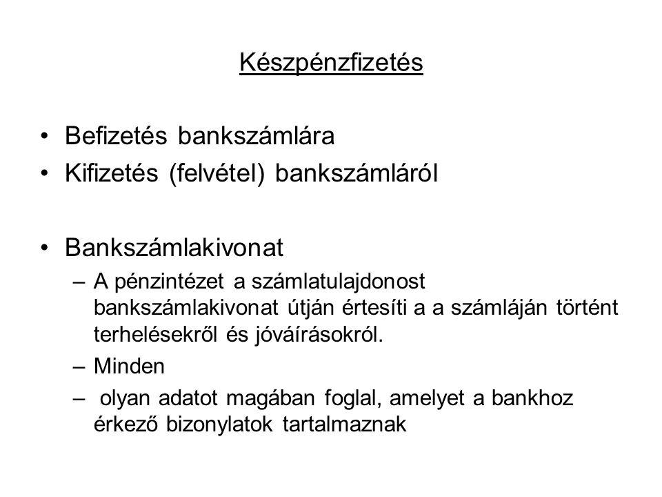 Befizetés bankszámlára Kifizetés (felvétel) bankszámláról