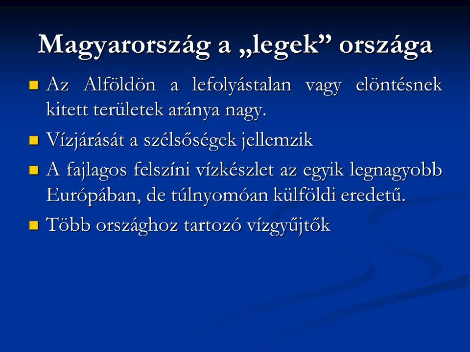 """Magyarország a """"legek országa"""