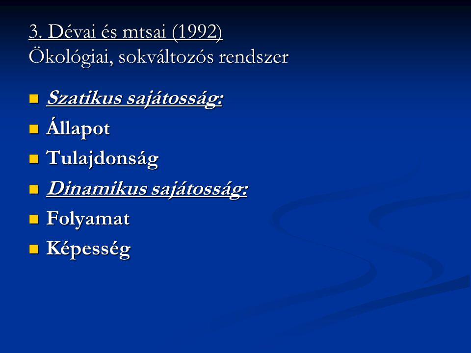 3. Dévai és mtsai (1992) Ökológiai, sokváltozós rendszer