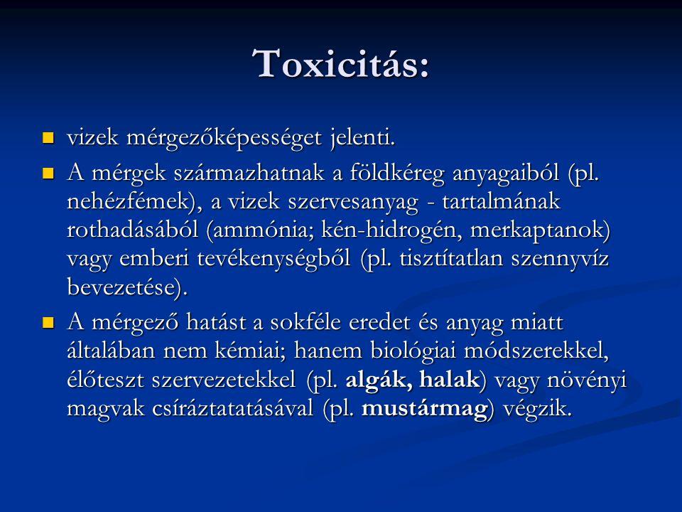 Toxicitás: vizek mérgezőképességet jelenti.