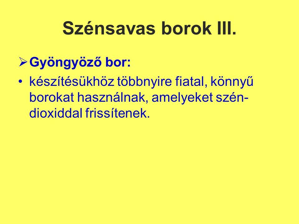 Szénsavas borok III. Gyöngyöző bor: