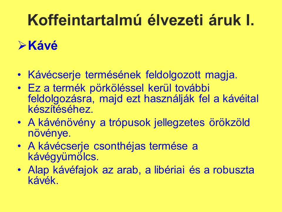 Koffeintartalmú élvezeti áruk I.