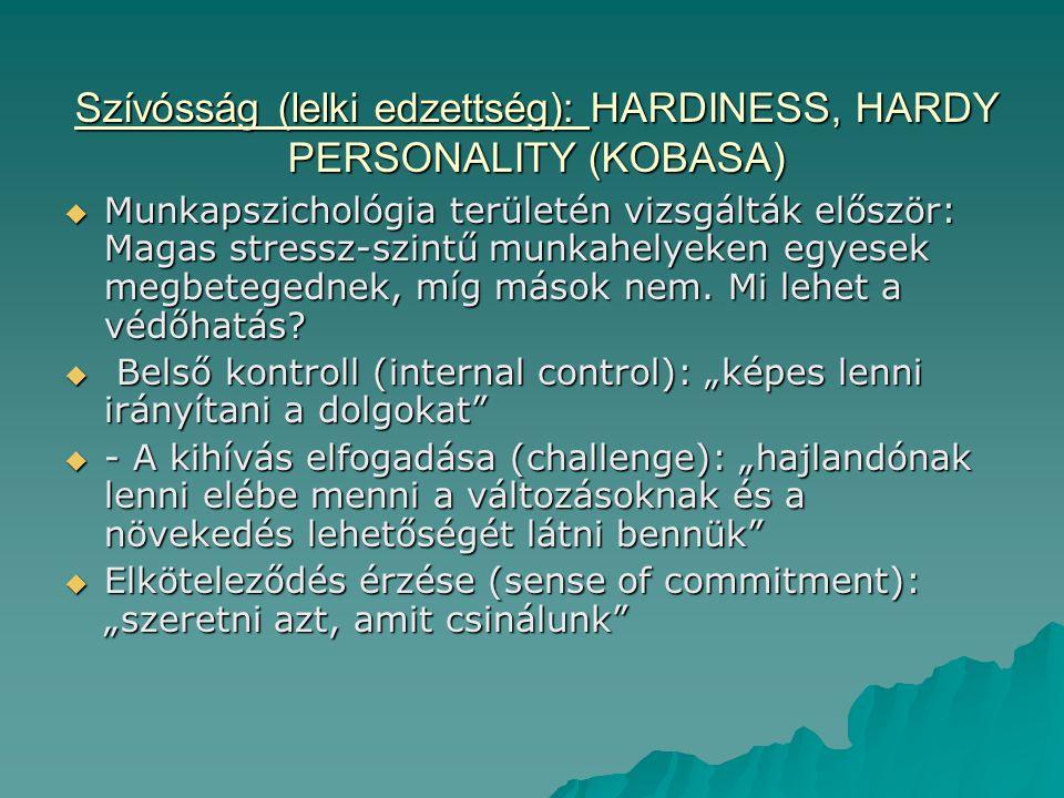 Szívósság (lelki edzettség): HARDINESS, HARDY PERSONALITY (KOBASA)
