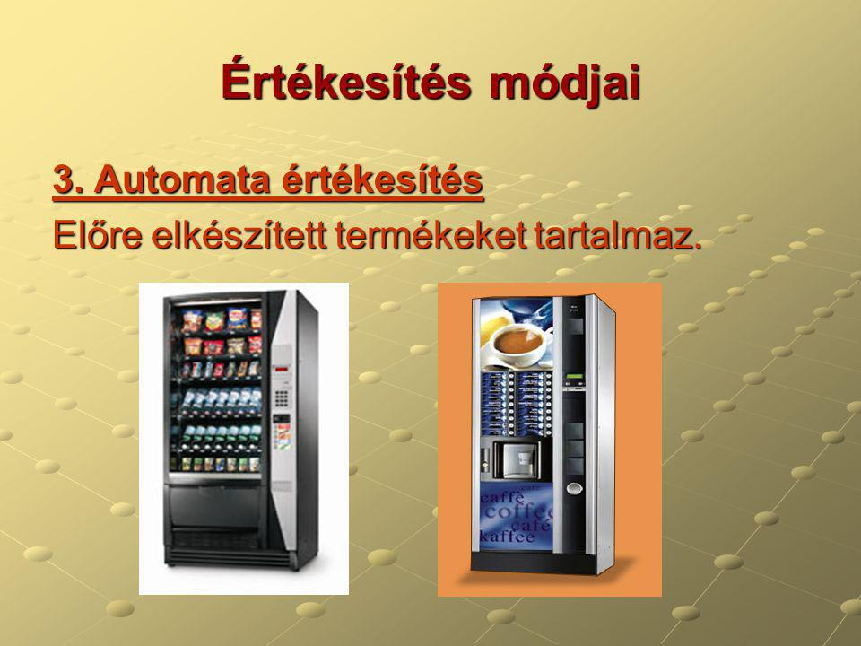 Értékesítés módjai 3. Automata értékesítés