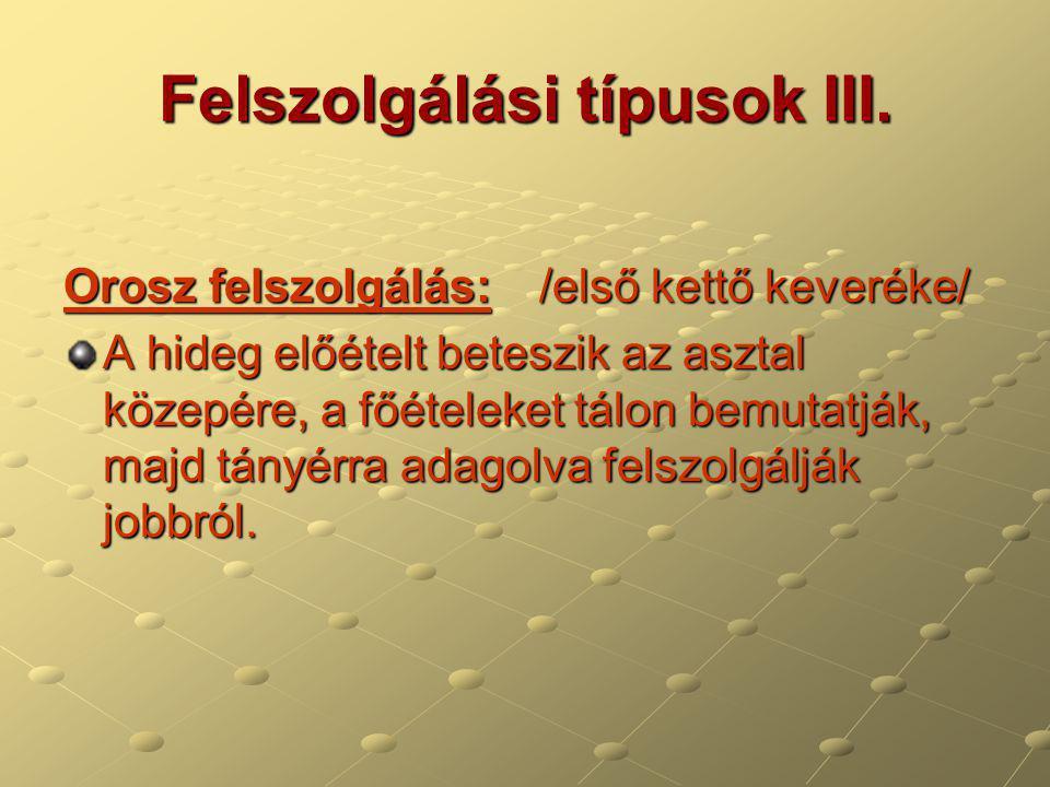 Felszolgálási típusok III.