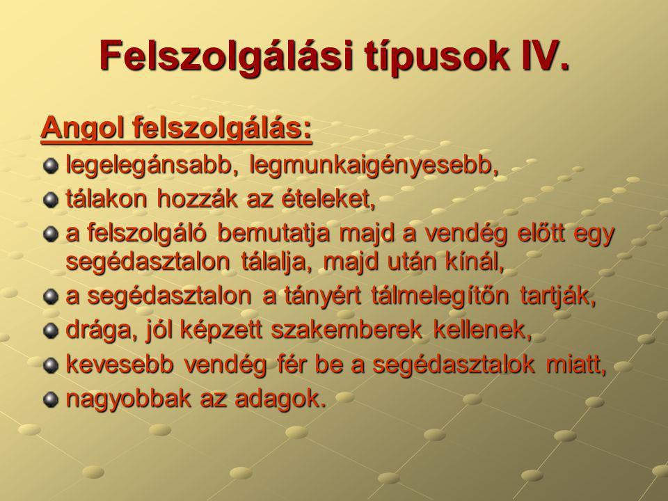 Felszolgálási típusok IV.