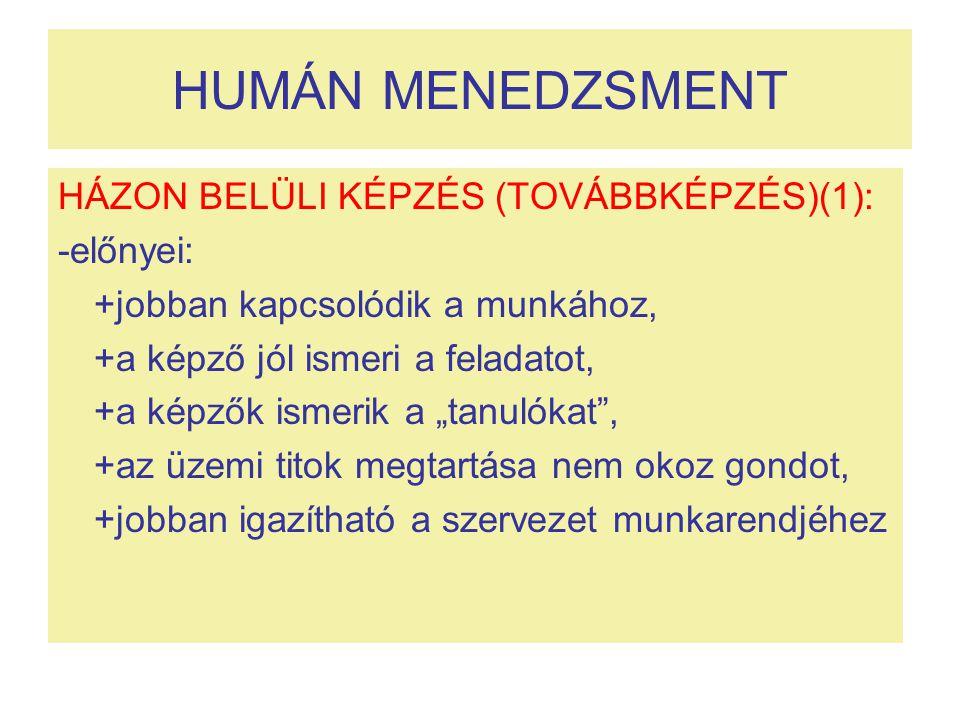 HUMÁN MENEDZSMENT HÁZON BELÜLI KÉPZÉS (TOVÁBBKÉPZÉS)(1): -előnyei: