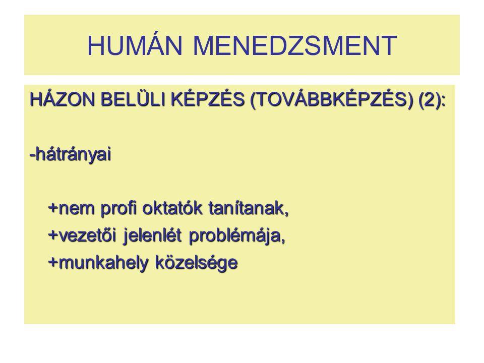 HUMÁN MENEDZSMENT HÁZON BELÜLI KÉPZÉS (TOVÁBBKÉPZÉS) (2): -hátrányai